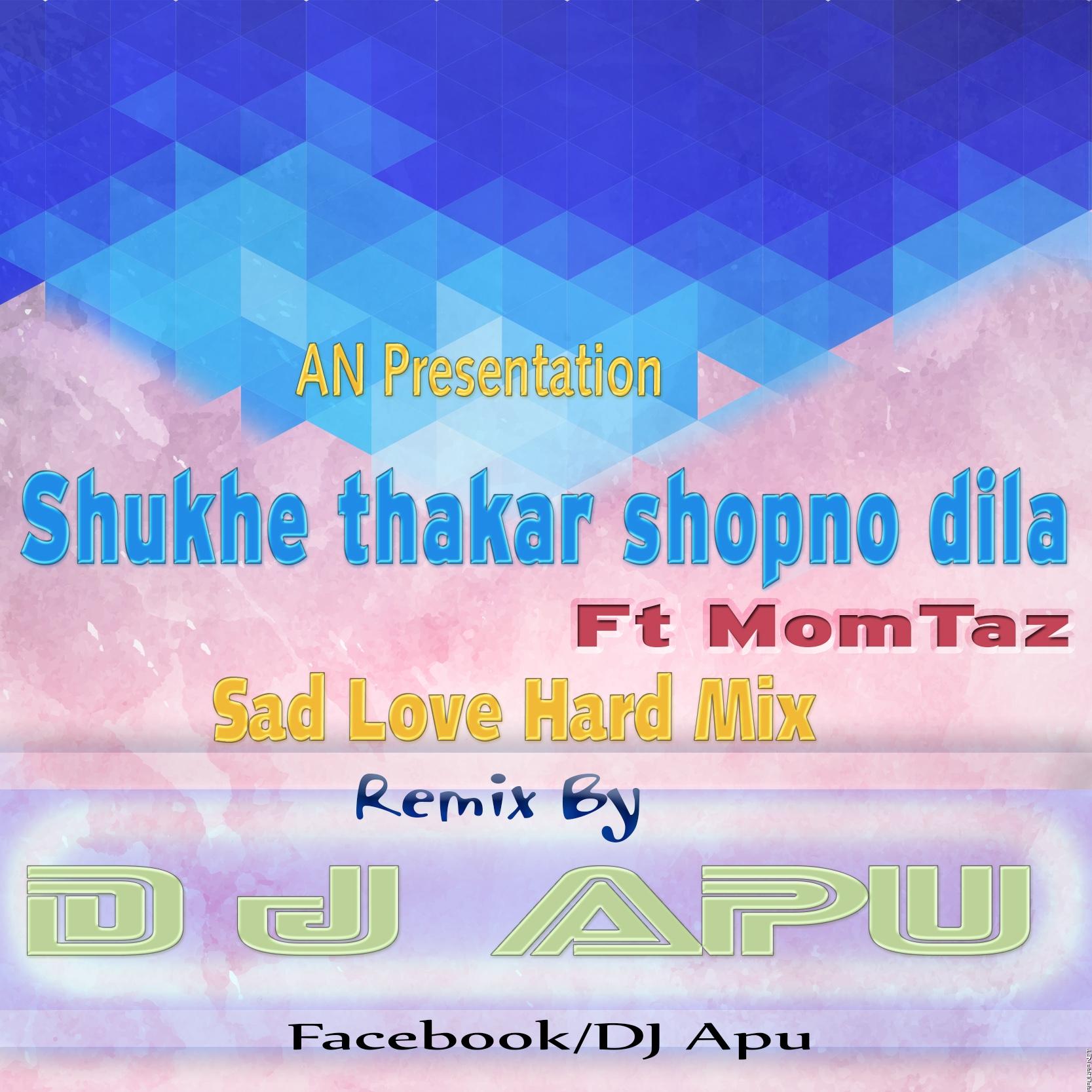 Shukhe thakar shopno dila  Ft Momtaz (Sad Love Hard Mix) D J Apu.mp3