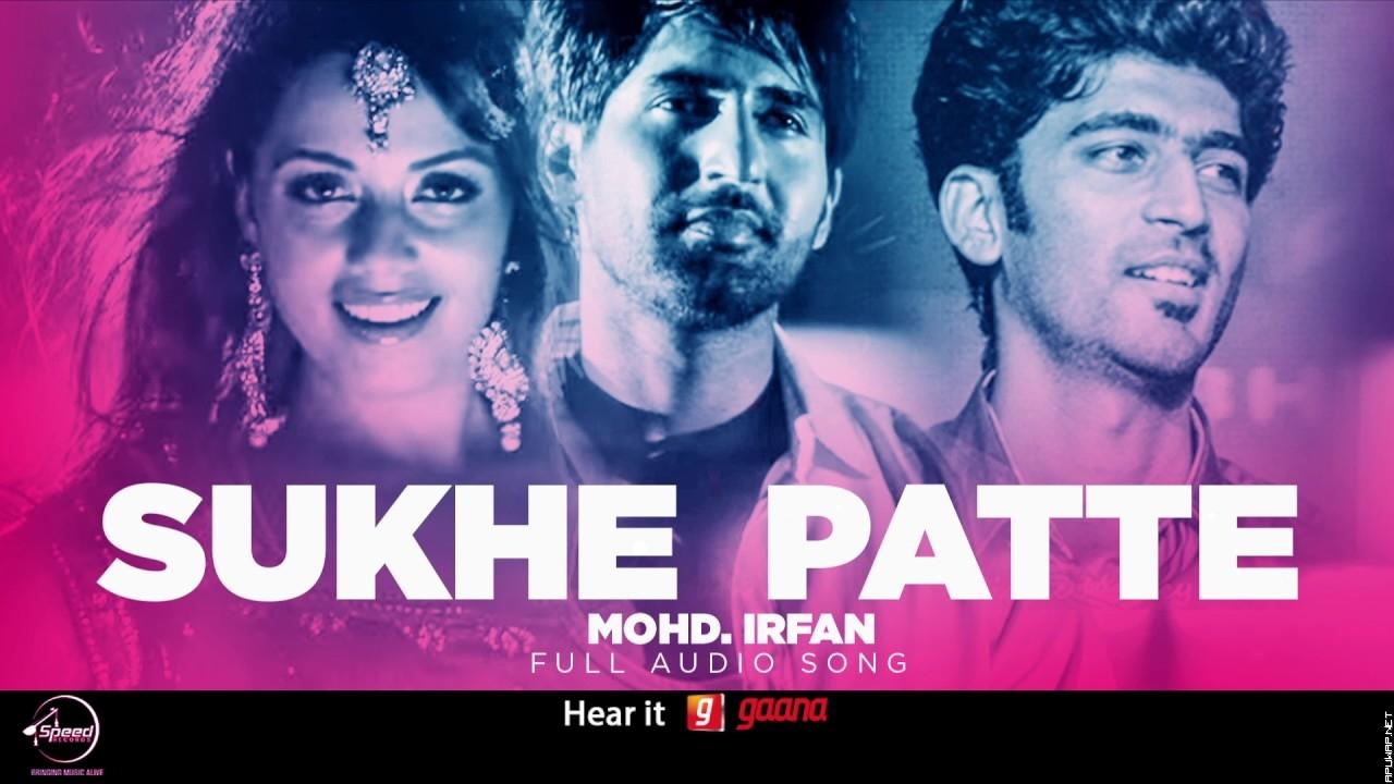 Sukhe Patte By Mohammad Irfan 2017 [ApuWap.Net].mp3