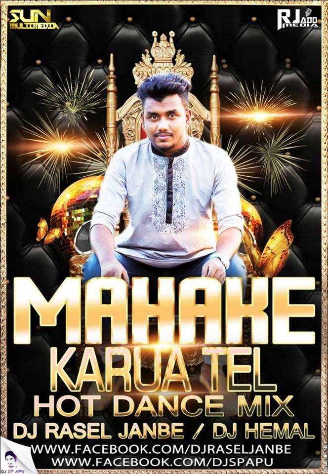 Mahake Karua Tel (Hot Dance Mix) DJ RASEL JANBE & DJ HEMAL [ApuWAp.NEt].mp3
