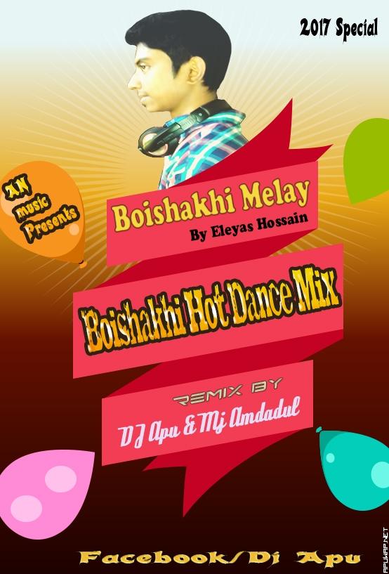 Boishakhi Melay By Eleyas Hossain (Boishakhi Hot Dance Mix) D J Apu & MJ Amdadul [ApuWap.Net].mp3