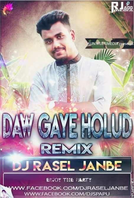 Daw Gaye Holud (Biye Remix) DJ RASEL JANBE [ApuWap.In].mp3
