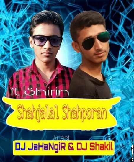 Shahjalal Shahporan Ft Shirin (Remix) Dj Shakil n Dj JaHaNgiR [ApuWap.Net].mp3