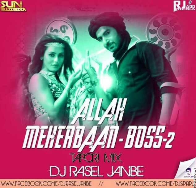 Allah Meherbaan-Boss 2 (Tapori Mix) DJ RASEL JANBE [ApuWap.Net].mp3