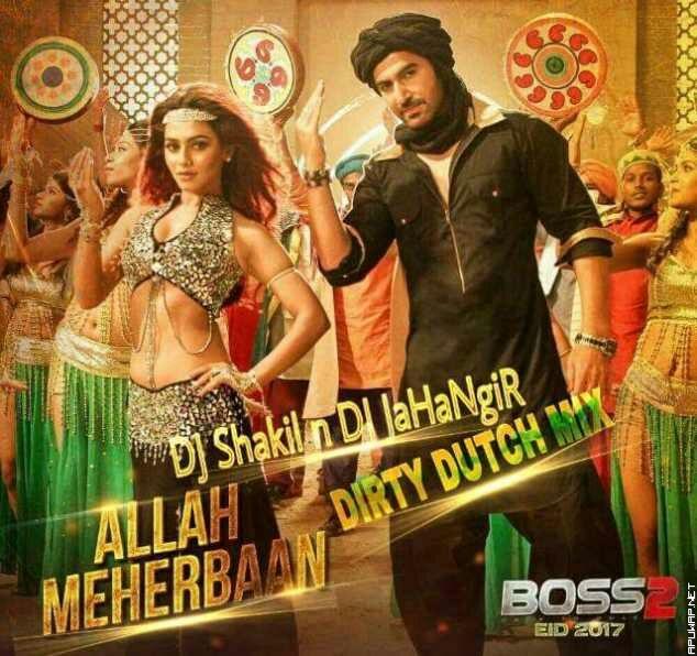 Allah Meherbaan Boss 2 (Dirty Dutch Mix) - DJ Shakil n DJ JaHaNgiR [ApuWap.Net].mp3