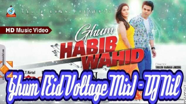 Ghum Ft Habib Wahid (Eid Voltage Mix) - DJ Nil [ApuWap.Net].mp3