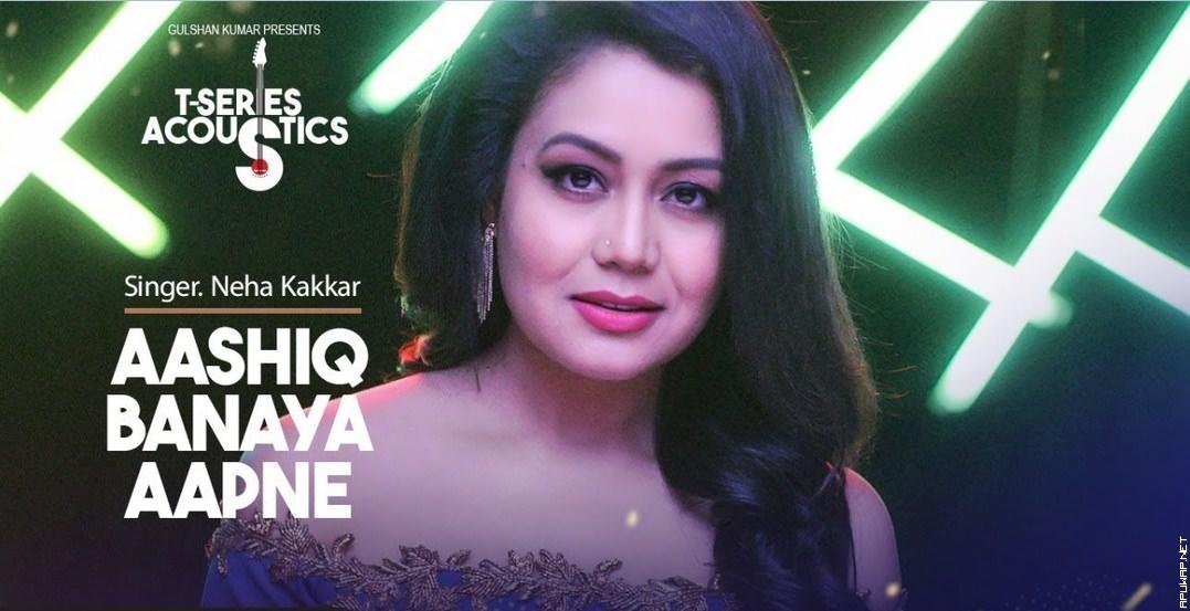 Aashiq Banaya Aapne By Neha Kakkar [ApuWap.Net].mp3