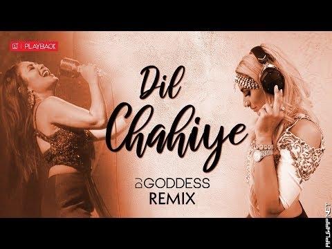 Dil Chahiye Remix   DJ Goddess.mp3