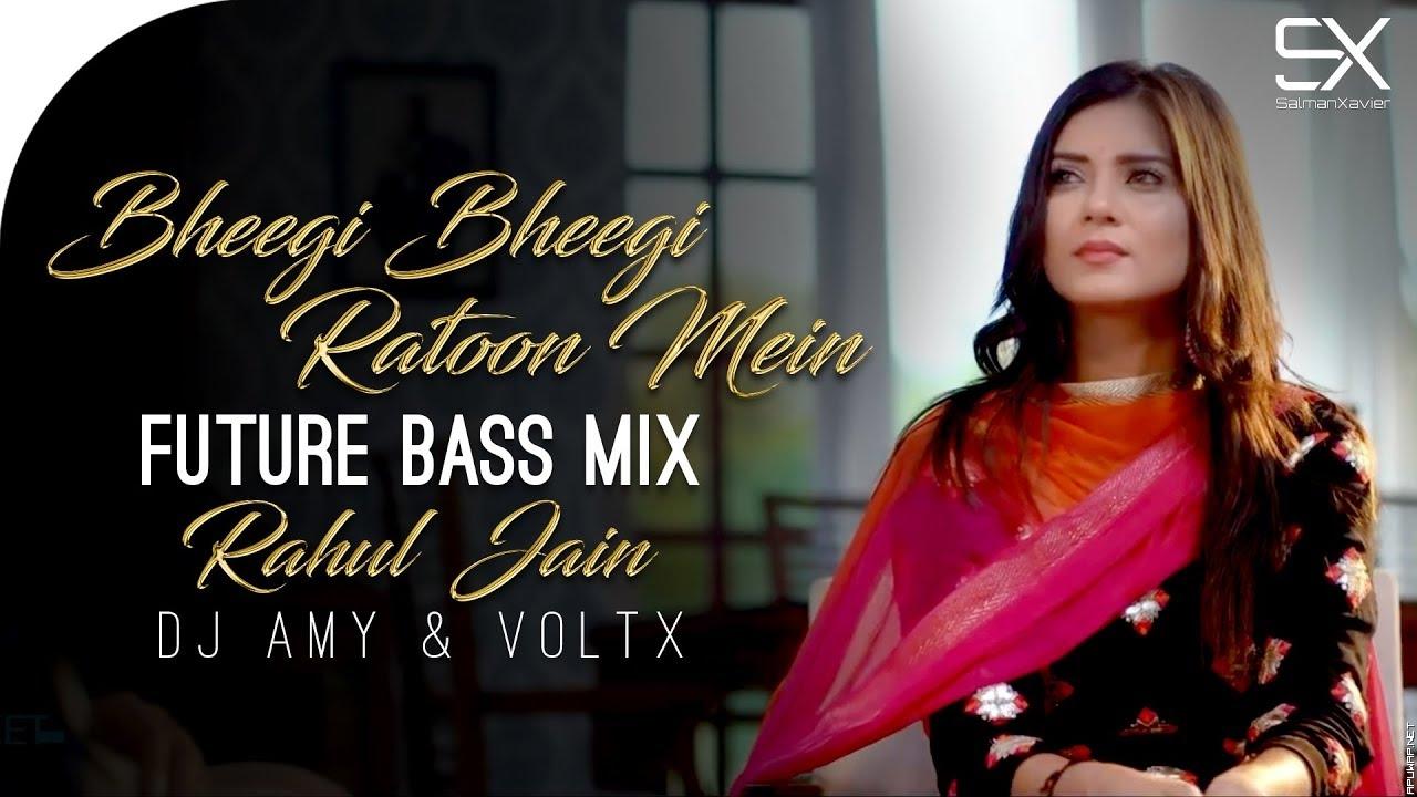 Bheegi Bheegi Ratoon Mein | Future Bass | DJ Amy | VOLTX | Rahul Jain | Cover.mp3