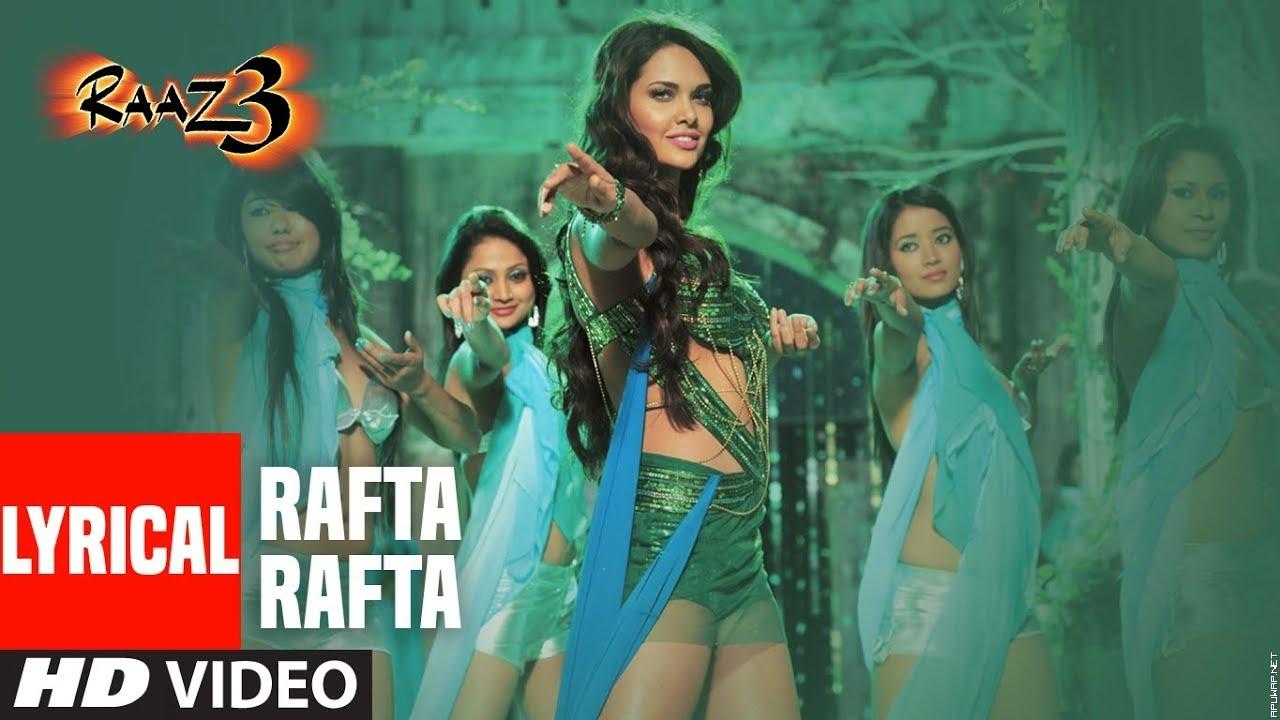 Rafta Rafta Lyrical | Raaz 3 I Emraan Hashmi I Esha Gupta I Bipasha Basu.mp3