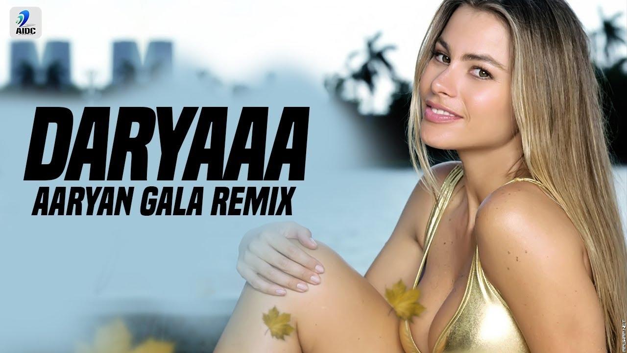 Daryaa (Remix) | Aaryan Gala | Manmarziyaan | Amit Trivedi | Ammy Virk | Abhishek | Taapsee.mp3