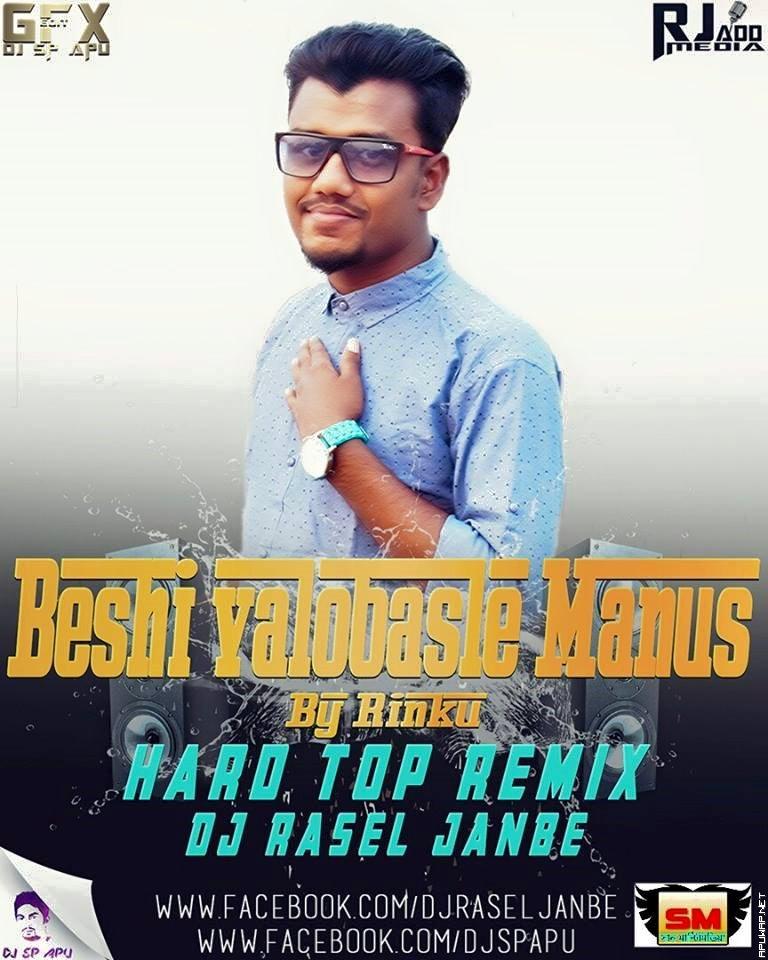 Beshi Valobasle Manush By Rinku (Hard Top Remix) DJ RASEL JANBE.mp3