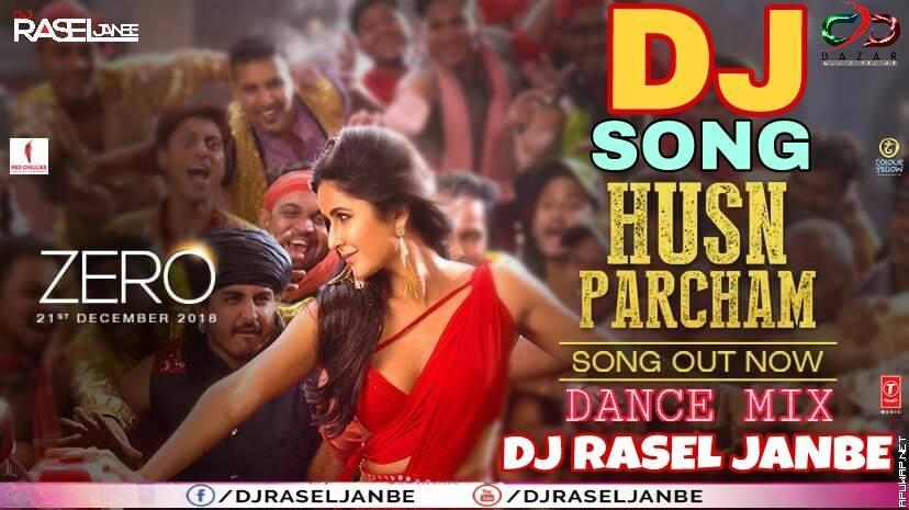 Husn Parcham ZERO DANCE MIX DJ RASEL JANBE.mp3