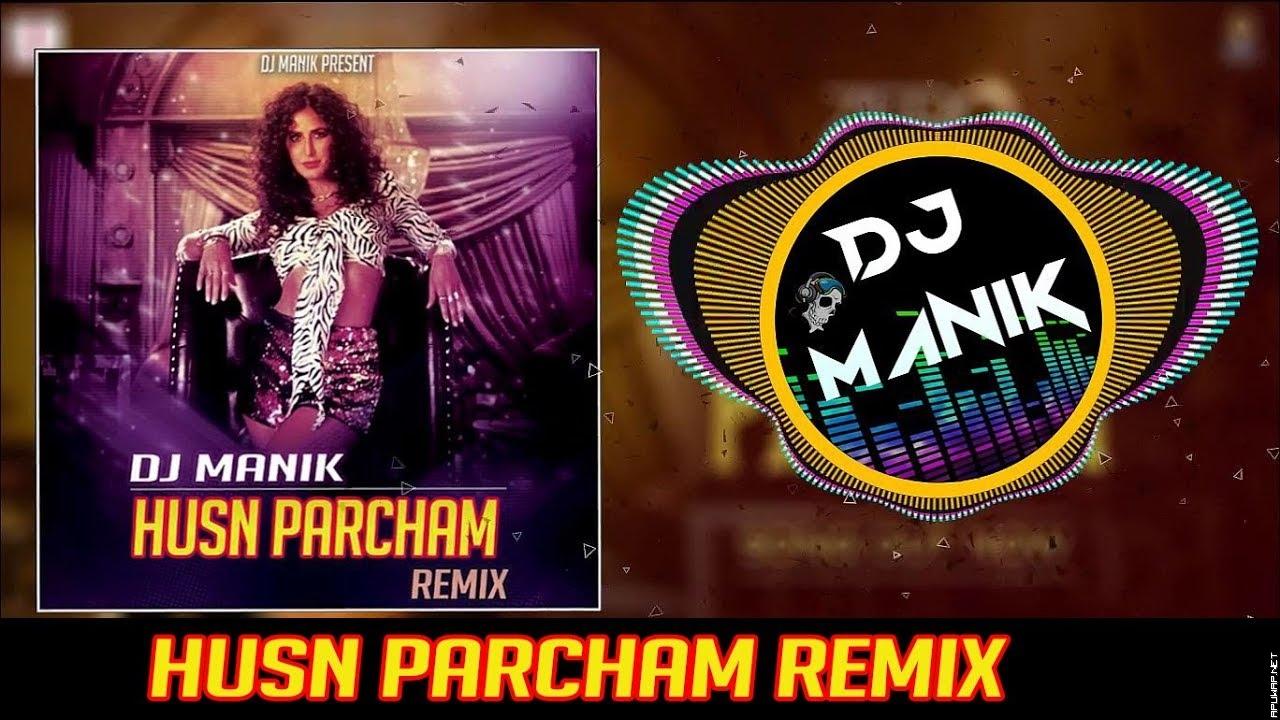 Husn Parcham Remix || Zero || Dj Manik 2018 || Katrina Kaif.mp3