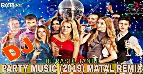 Party Music (Matal Mix) DJ RASEL JANBE.mp3
