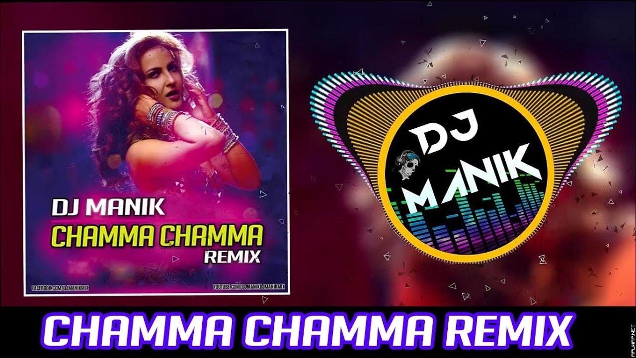 Chamma Chamma Remix | Dj Manik 2019 | Neha Kakkar | Bollywood Remix 2019.mp3