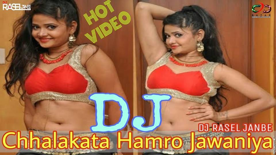 Chhalakata Hamro Jawaniya (Bhojpuri Dance Mix) DJ RASEL JANBE.mp3