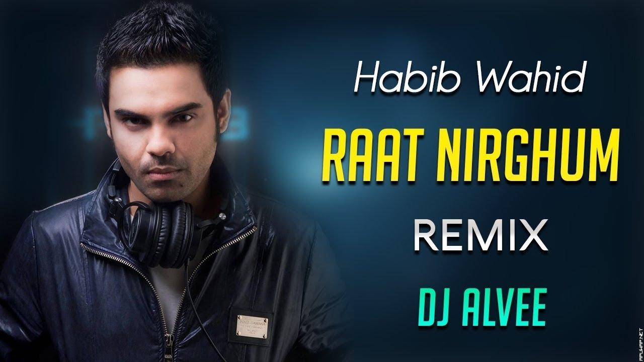 Raat Nirghum (Remix) - DJ Alvee | Habib Wahid | 2019.mp3