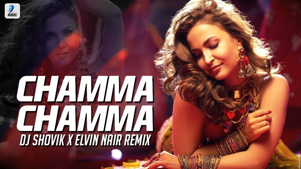 Chamma Chamma (Remix) | DJ Shovik | Elvin Nair | Elli Avrram | Neha Kakkar.mp3