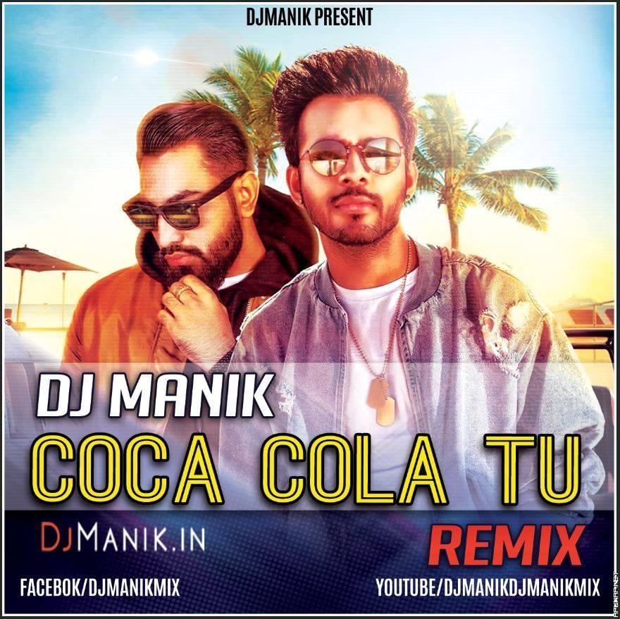 Coca Cola Tu Remix - Dj Manik 2019.mp3