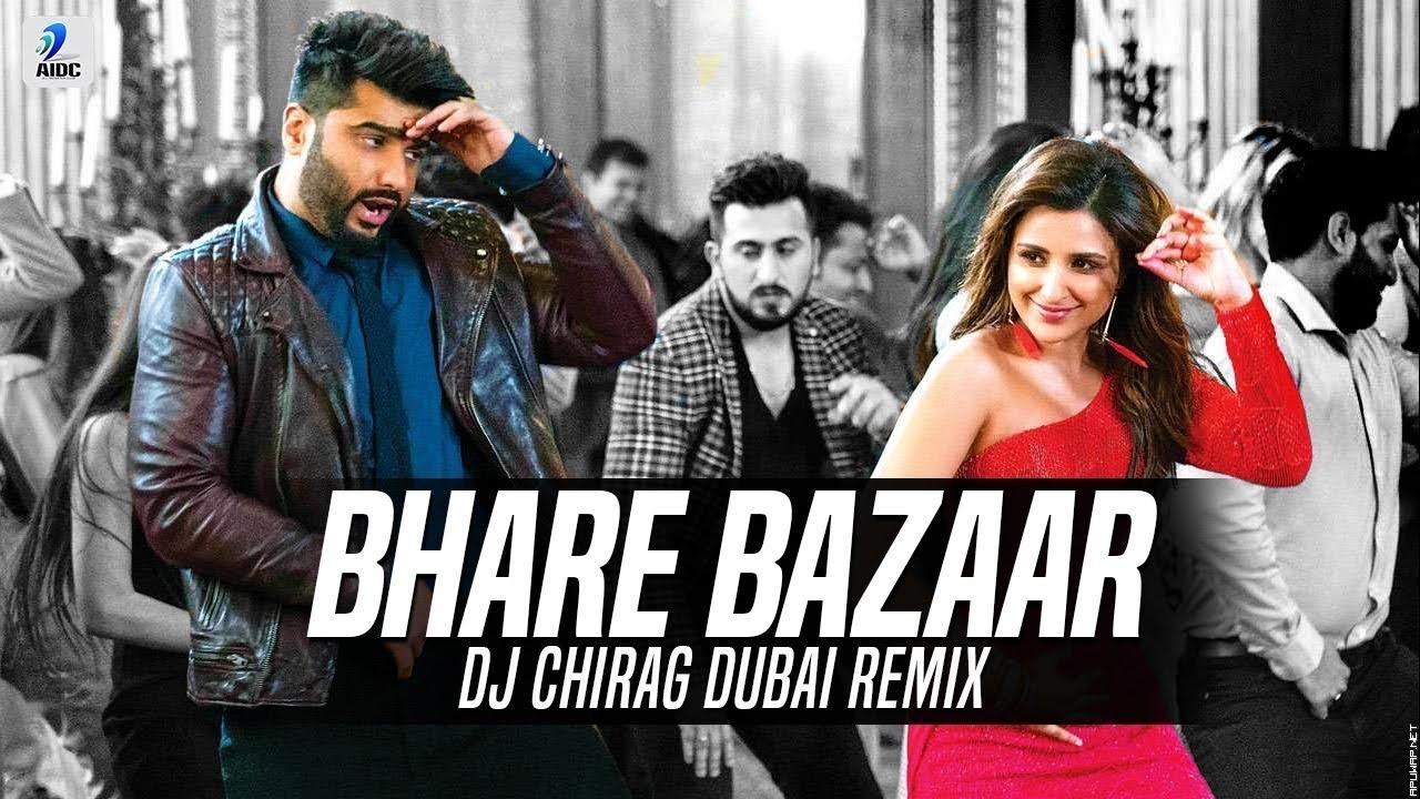 Bhare Bazaar (Remix) | DJ Chirag Dubai.mp3