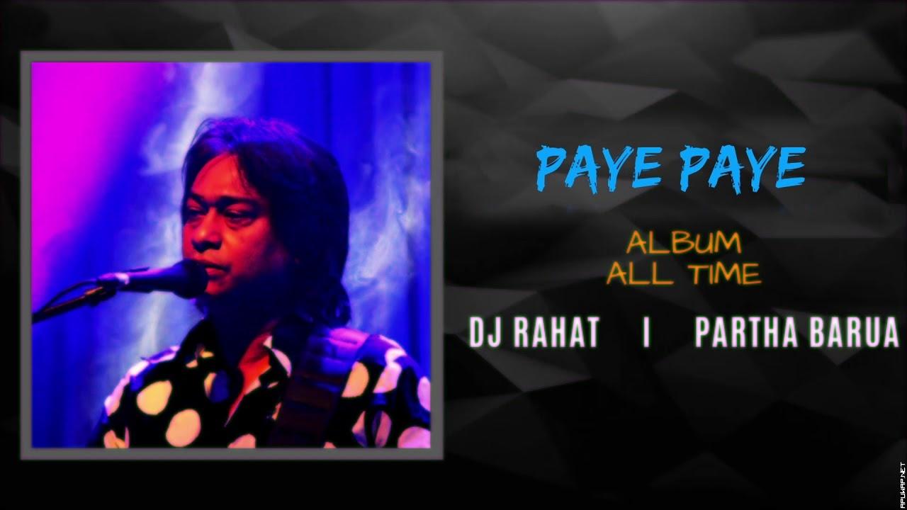 PAYE PAYE II DJ RAHAT II PARTHA BARUA.mp3