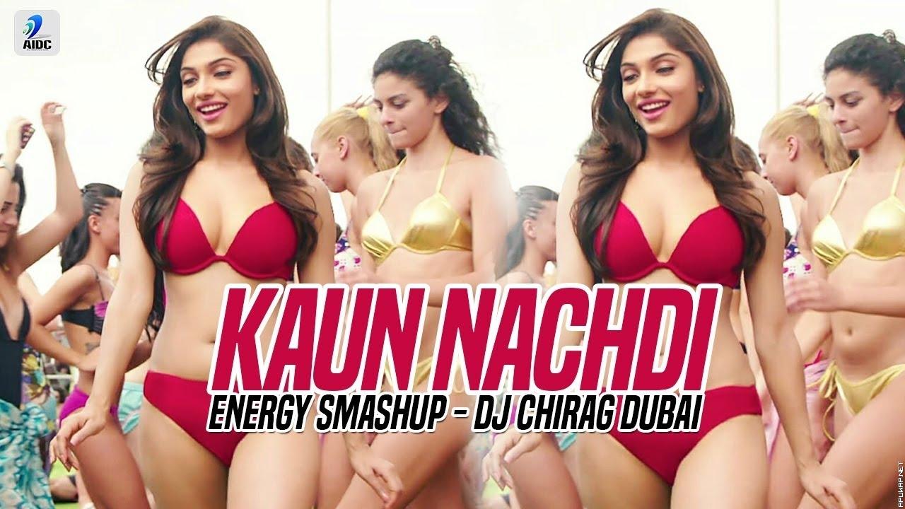 Kaun Nachidi x Energy Smashup | DJ Chirag Dubai | Guru Randhawa | Neeti Mohan.mp3