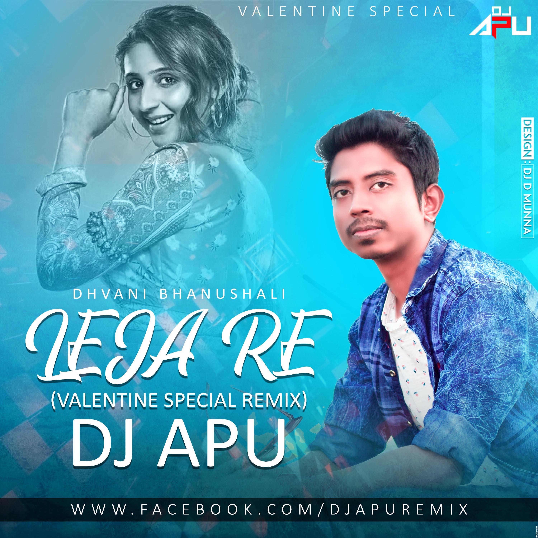 Leja Re - Dhvani Bhanushali (Valentine Special Remix) - DJ Apu.mp3