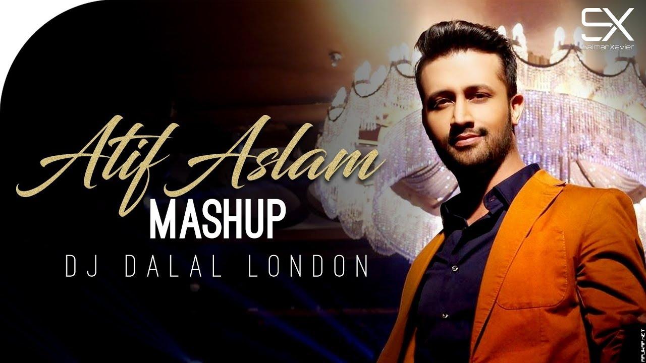 Atif Aslam | Mashup | 2019 | Dj Dalal London.mp3