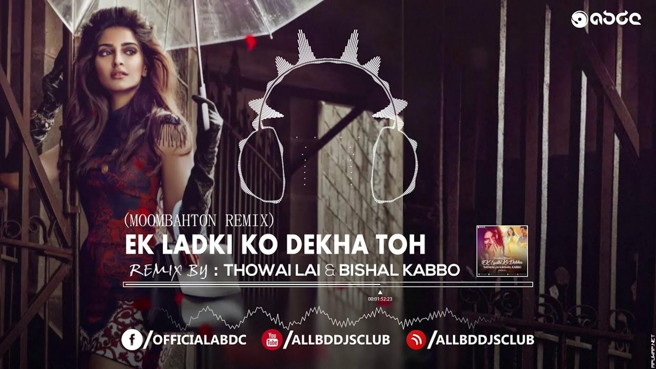 Ek Ladki Ko Dekha Toh Aisa (Remix) by Thowai Lai & Dj Bishal Kabbo.mp3