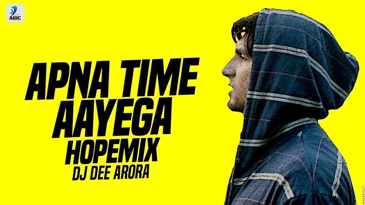 Apna Time Aayega (Hope Mix) | DJ Dee Arora | Gully Boy | Ranveer Singh | Alia Bhatt | DIVINE.mp3