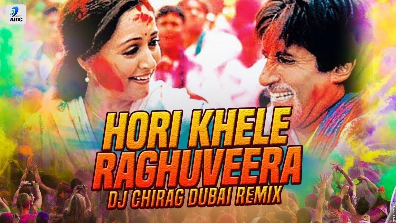 Hori Khele Raghuveera (Remix) | DJ Chirag Dubai.mp3