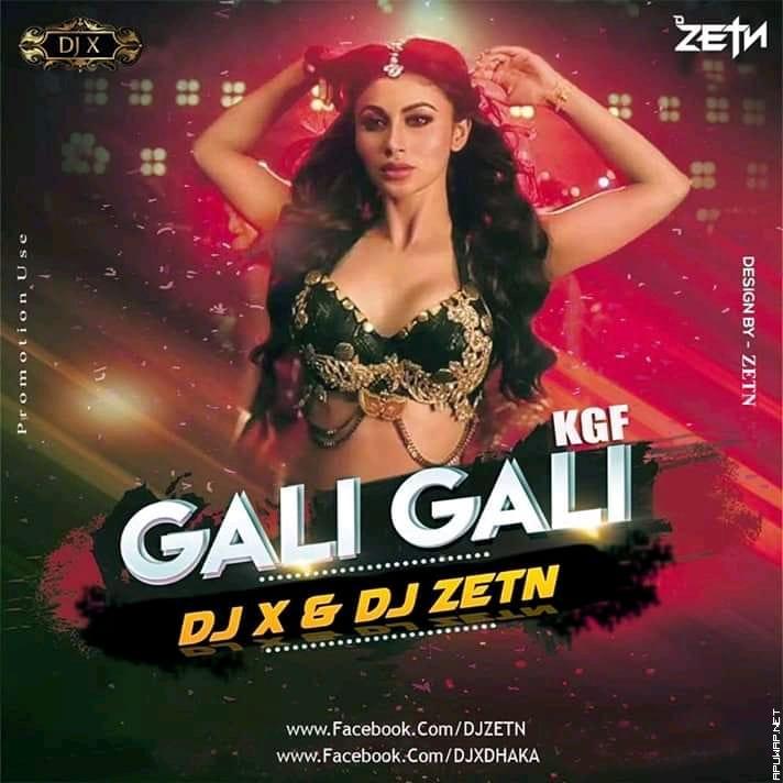 Gali Gali Mein - KGF ( Remix ) - DJ X & DJ ZETN.mp3