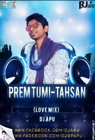 Prem Tumi - Tahsan ( Love mix) Dj Apu [ ApuWap.Net].mp3