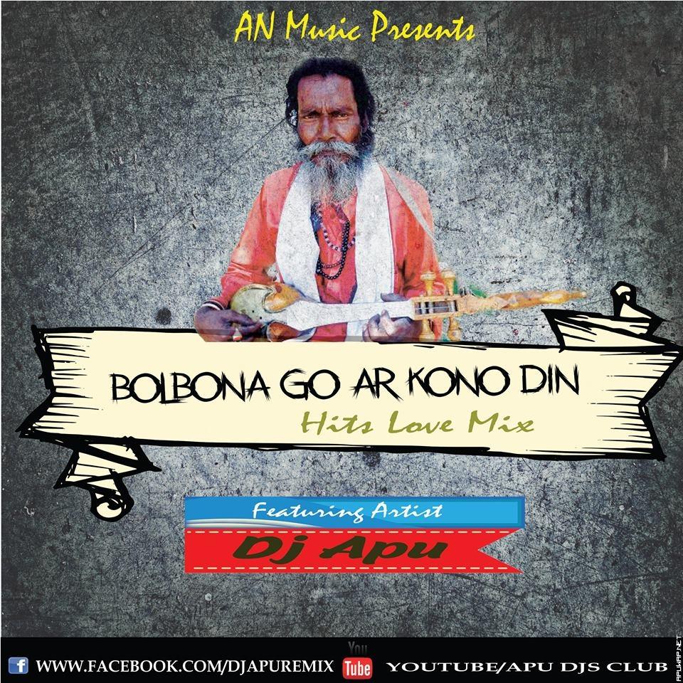 Bolbona Go Ar Kono Din (Hits Love Mix) Dj Apu.mp3