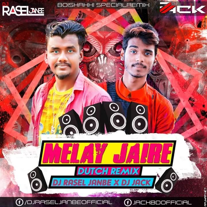 Melay Jaire (Dutch Remix) DJ RASEL JANBI X DJ JACK.mp3