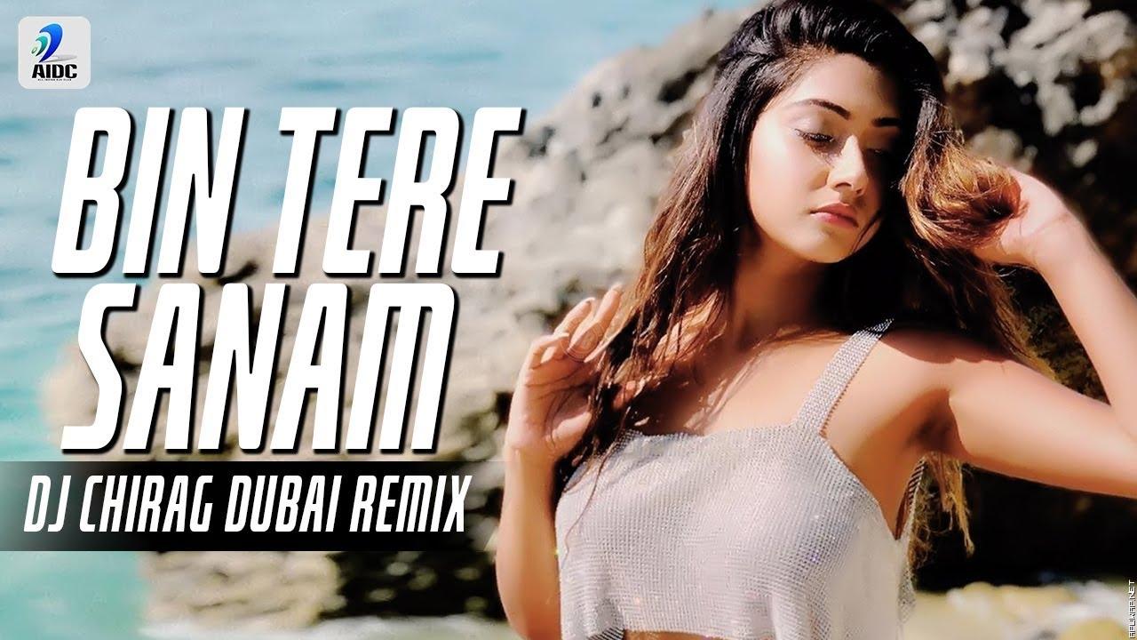 Bin Tere Sanam (Remix) | DJ Chirag Dubai | Udit Narayan.mp3