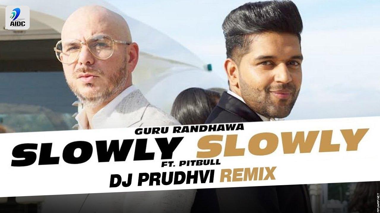 Slowly Slowly (Remix) | Guru Randhawa ft. Pitbull | DJ Prudhvi.mp3
