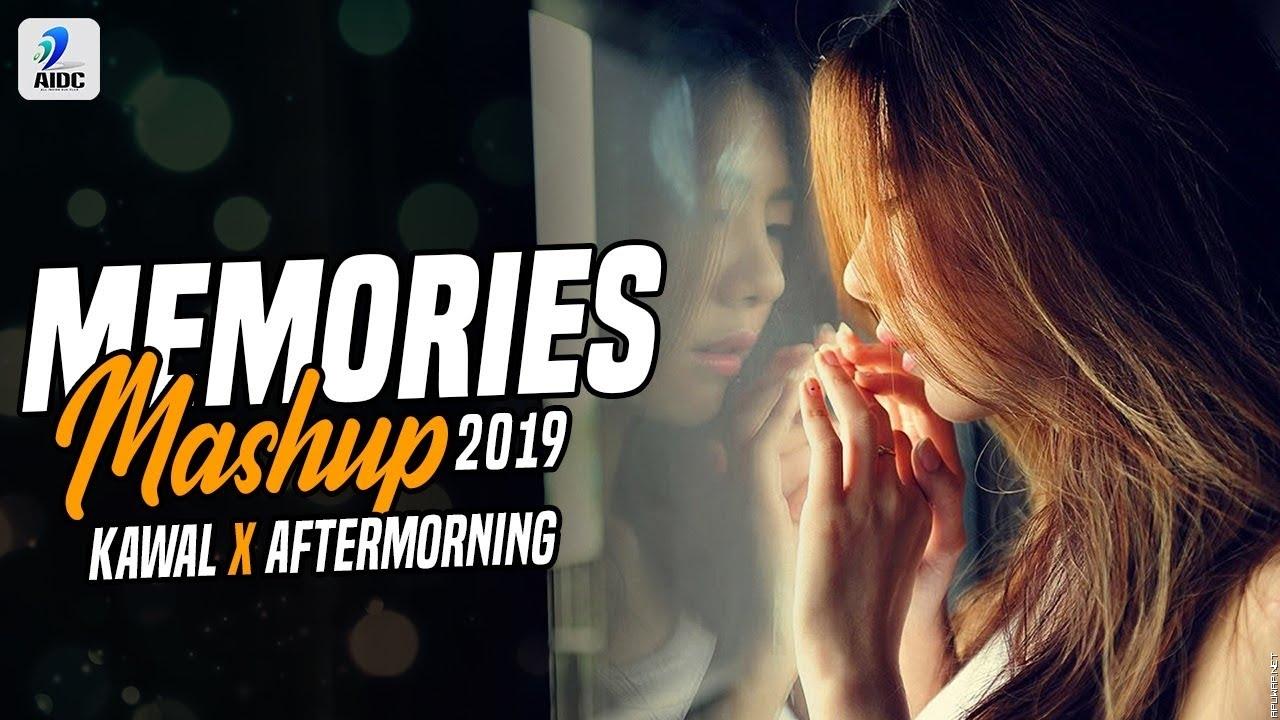 Memories Mashup 2019 | Aftermorning x DJ Kawal | Mashup 2019.mp3
