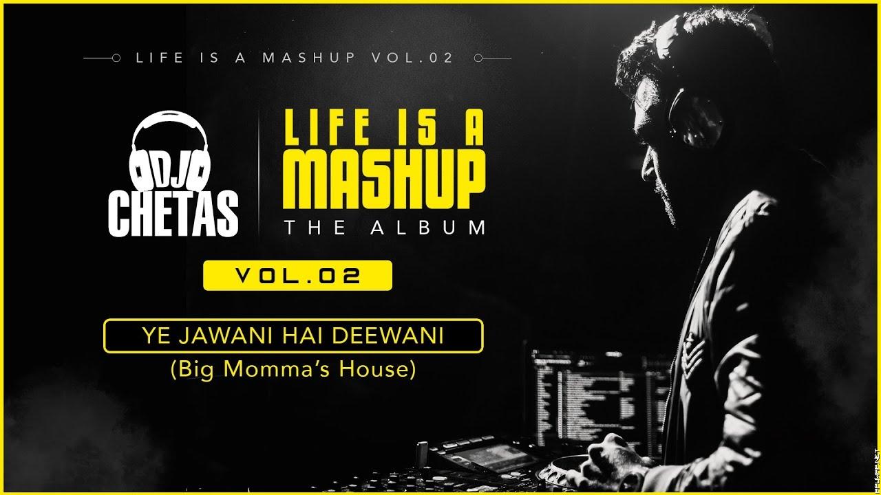 Dj Chetas Yeh Jawani Hai Deewani (Big Momma's House) - mashup remix 2019.mp3