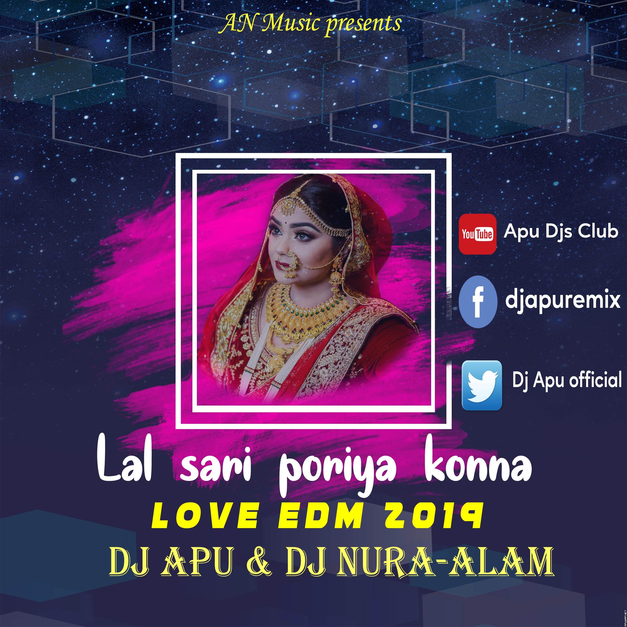 Lal Sari Poriya Konna Love EDM 2019- Dj Apu & Dj NuraAlam.mp3