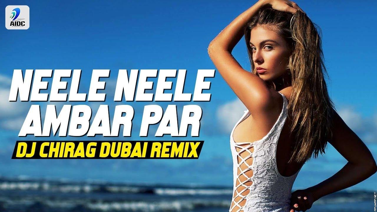 Neele Neele Ambar Par (Remix) | DJ Chirag Dubai | Kalaakaar | Kishore Kumar | Sridevi | Kunal.mp3