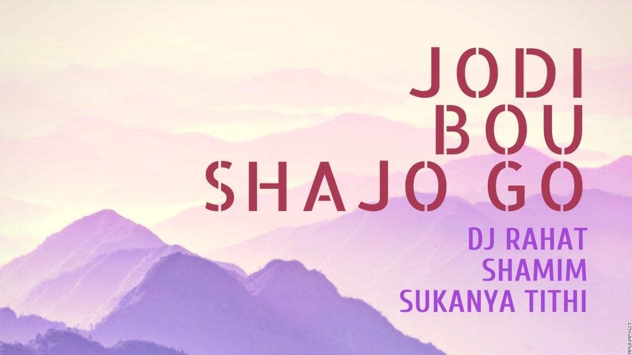 JODI BOU SAJO GO (Remix) II DJ RAHAT feat. SHAMIM, SUKANYA TITHI.mp3