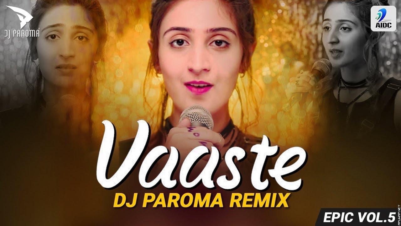 Vaaste (Remix) | DJ Paroma | Dhvani Bhanushali | Nikhil D'Souza | Qismaton Ka Likha Mod.mp3