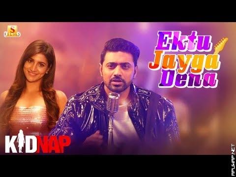 Ektu Jayga Dena | Kidnap | Dev | Rukmini Maitra | Armaan Malik | Jeet Gannguli -ApuWap.Net.mp3