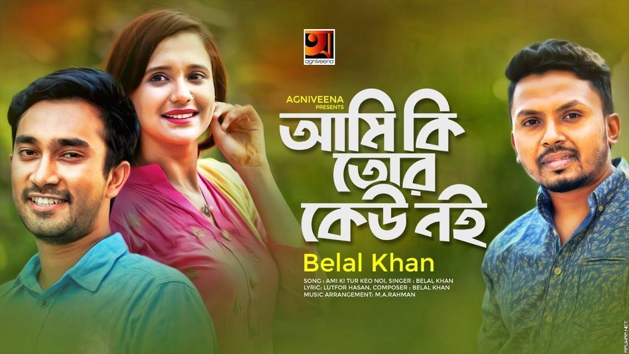 Ami Ki Tor Keu Noi | Belal Khan | ft Jovan , Sabila Nur | Eid Special Music 2019 -ApuWap.Net.mp3