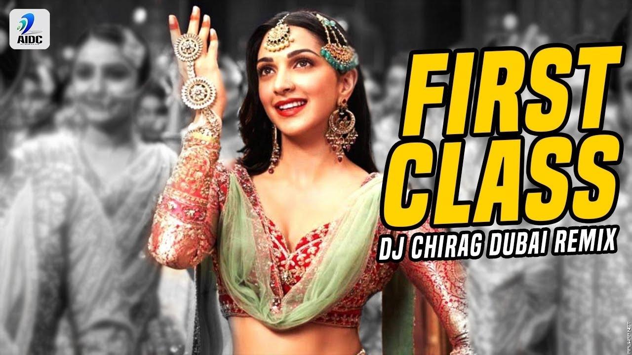 First Class (Remix) | DJ Chirag Dubai | Kalank | Varun Dhawan | Alia Bhatt | Kiara Advani - ApuWap.Net.mp3