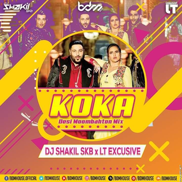 Koka (Desi Moombahton Mix) - DJ SHAKIL SKB x LT EXCUSIVE (ApuWap.Net).mp3