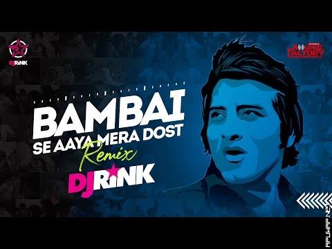 DJ RINK | BAMBAI SE AAYA MERA DOST REMIX | apuwap.net.mp3