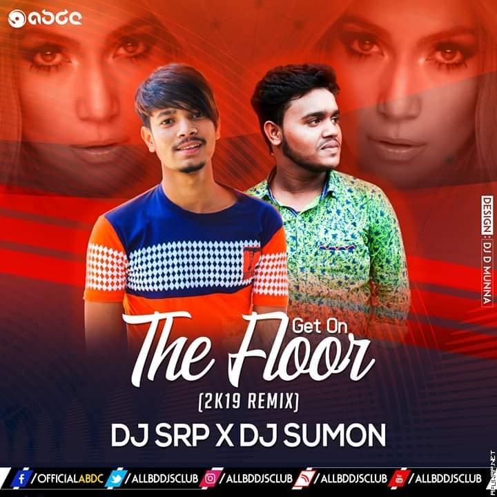 Get On The Floor (2k19 RMX) - Dj Srp x Dj Sumon | ShaanSquad-ApuWap.Net.mp3