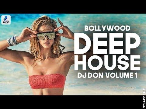 Bollywood Deep House Volume - 1 | DJ Don | Nonstop Deep House Music-ApuWap.Net.mp3